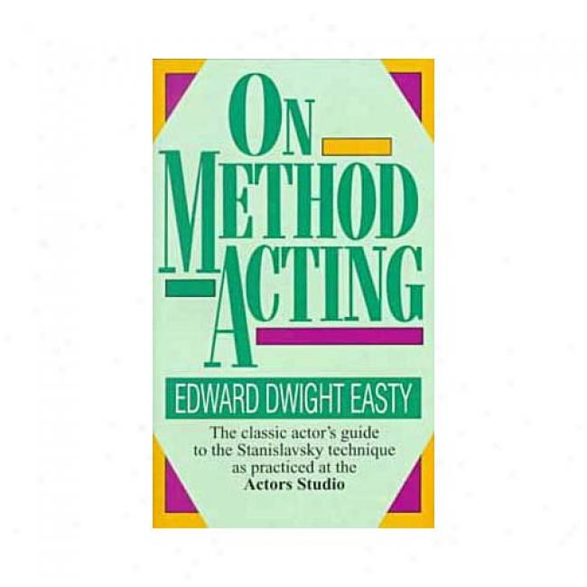 On Method Acting In the name of Edward Dwight Easty, Isbn 0804105227