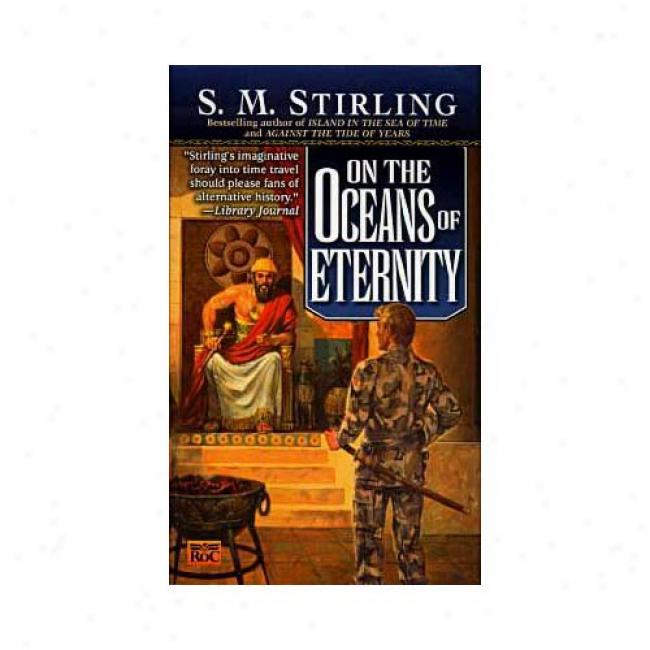 On The Oceans Of Eternity By S. M. Stirling, Isbn 0451457803