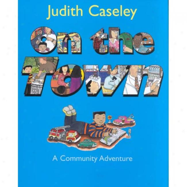 On The Town: A Community Adventure By Judith Caseley, Isbn 0062095848