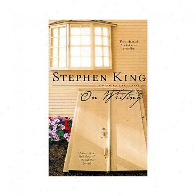 On Writing: A Memoir Of The Craft By Stephen King, Isbn 0671024256