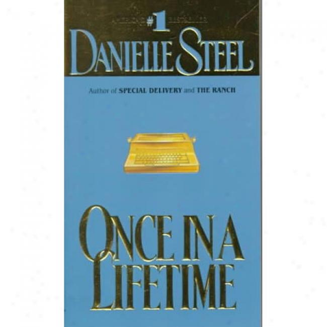 Once In A Lifetime By Danielle Steel, Isbn 0440166497