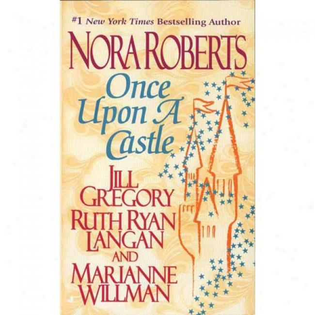Once Upon A Castle By Nora Roberts, Isbn 0515122416