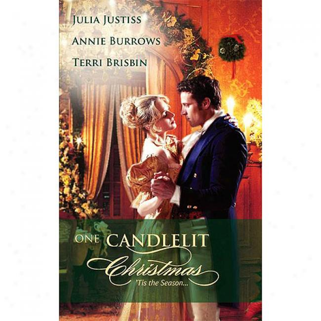 One Candlelit Christmas: Christmas Wedding Wish\the Rake's Secret Son\blame It Forward The Mistletoe