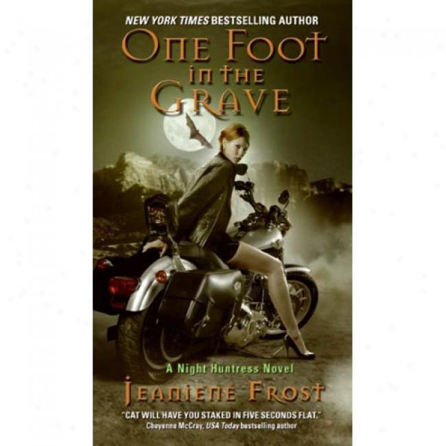 One Foot In The Grav:e A Night Huntress Novel