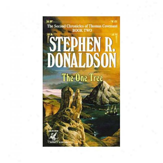 One Tree By Stephen R. Donaldson, Isbn 0345348699
