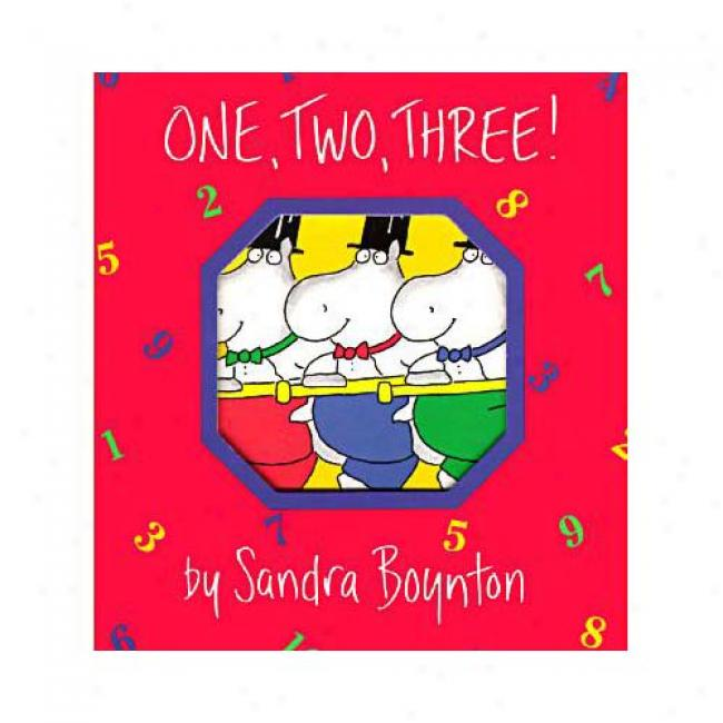 One, Two, Three! By Sandra Boynton, Is6n 1563054442