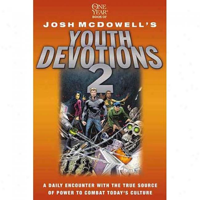 One Year Main division Of Josh Mcdowell's The Revolt Youth Devotions 2 By Josh Mcdowell, Isbn 0842340963