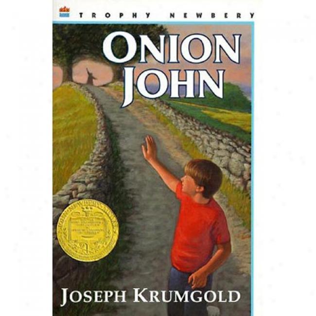 Onion John By Joseph Krumgold,I sbn 0064401448