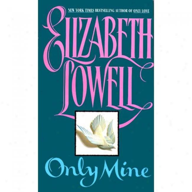 Only Mine Near to Elizabeth Lowell, Isbn 0380763397