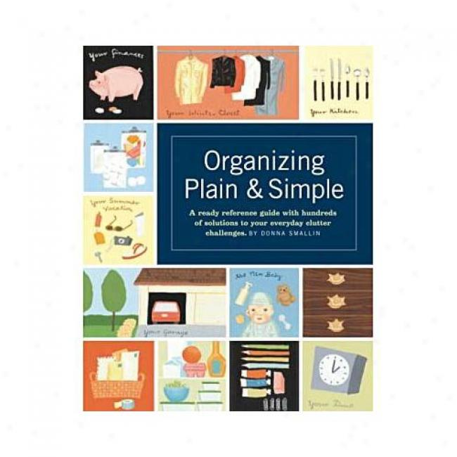 Organizing Plain And Simple By Donna Smallin, Isbn 1580174485