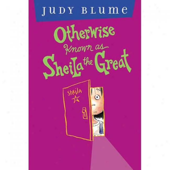 Otherwise Known A sSheila The Great By Judy Blume, Isbn 0525469281