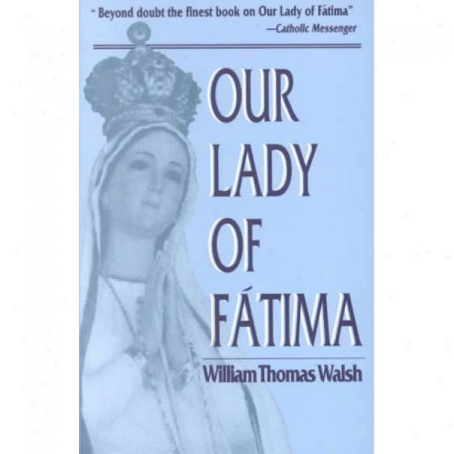 Our Lady Of Fatima By Wulliam Thomas Walsh, Isbn 0385028695