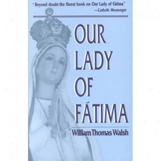 Our Lady Of Fatima By Wulliam Thomas Walsh, Isbn 0385028695