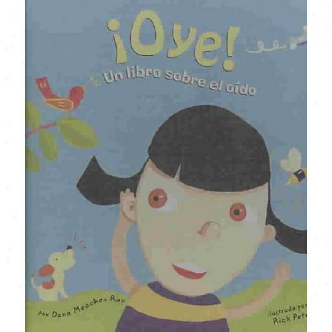 Oye!: Un Libro Sobre El Oido