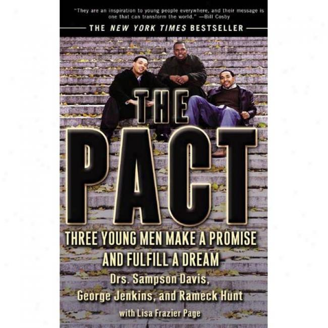 Pact: Three Young Men Fabricate A Promise And Fulfill A Dream By Sampson Davis, Isbn 157322989x