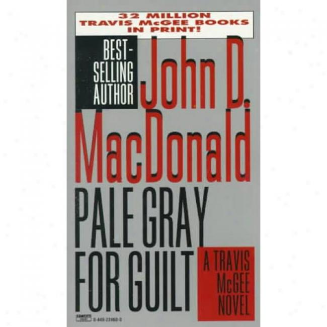 Pale Gray-haired For Guilt By John Macdonald, Isbn 0449224600