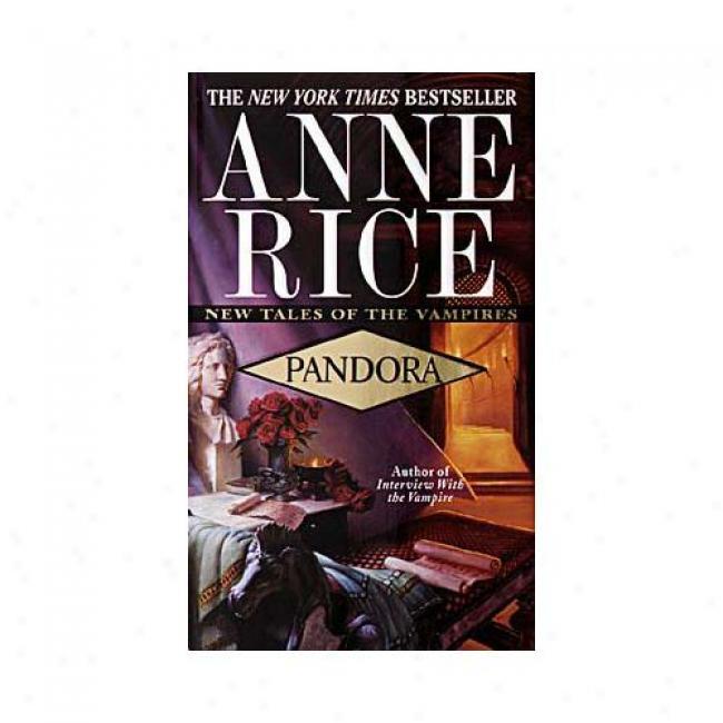 Pandora By Anne Rice, Isbn 0345422384