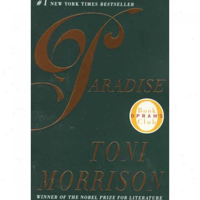 Paradise By Toni Morrison, Isbn 0452280397
