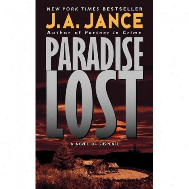 Paradise Lost By J. A. Jance, Isbn 0380804697