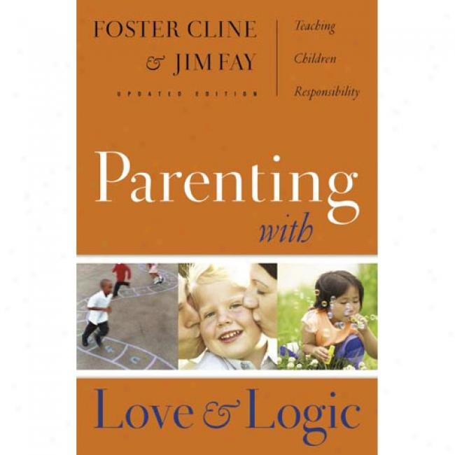 Parenting With Love And Loigc: Teaching Children Responsibility