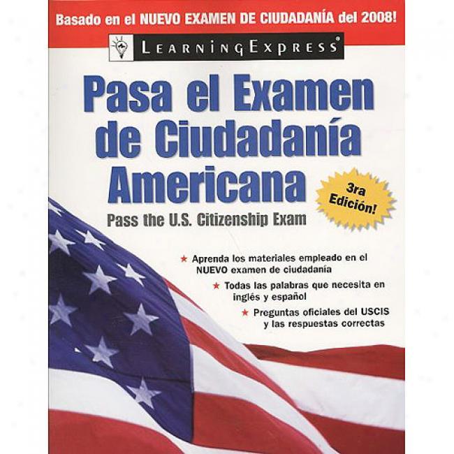 Pasa El Exanen De Ciudadania Americana