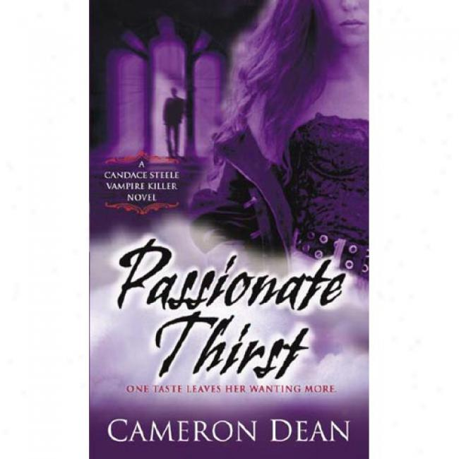 Passionate Thirst: A Candace Steele Vampire Killer Novel
