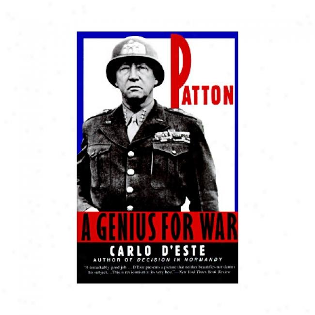 Patton: A Genius For Contend By Carlo D'este, Isbn 0060927623
