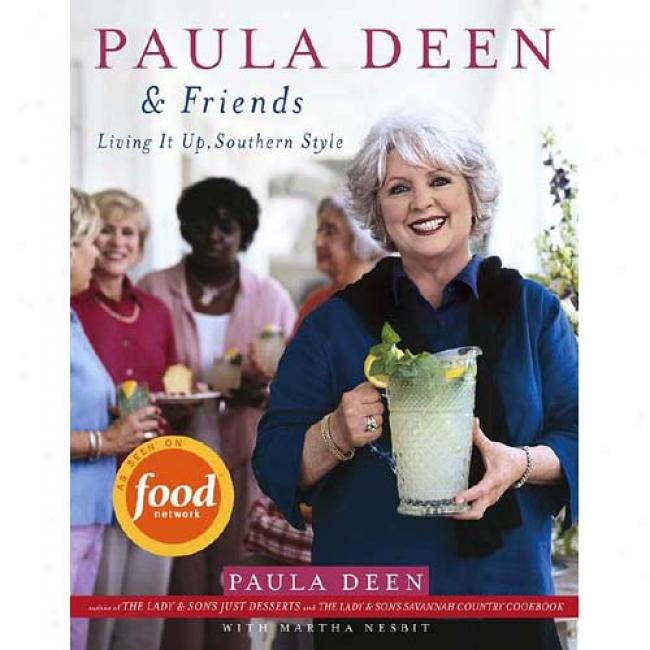 Paula Deen & Friemds: Living It Up, Southern Style
