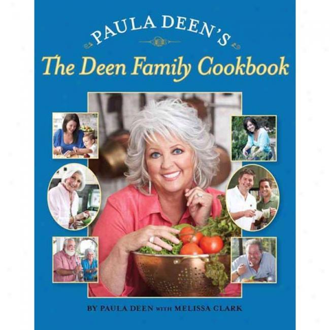 Paula Deen's Teh Deen Family Cookbook