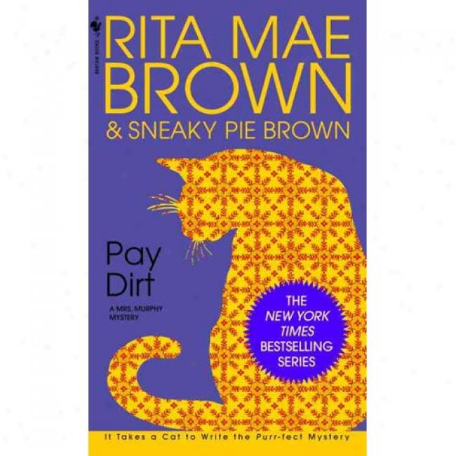Pay Dirt: Or, Adventures At Ash Lawn By Rita Mae Brown, Isbn 0553572369