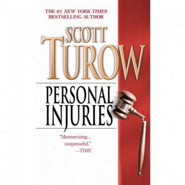 Personal Injuries By Scott Turow, Isbn 04466086022