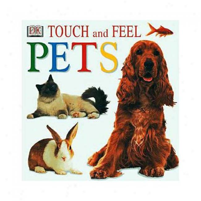 Pets At Dorlinng Kindersley Publishing, Isbn 0789479338