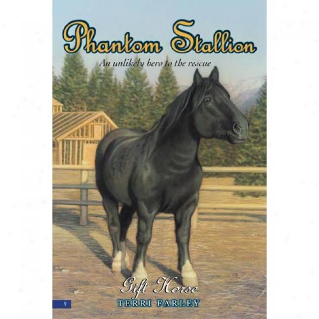 Phantom Stallion #9: Gift Horse By Terri Farley, Isbn 0060561572
