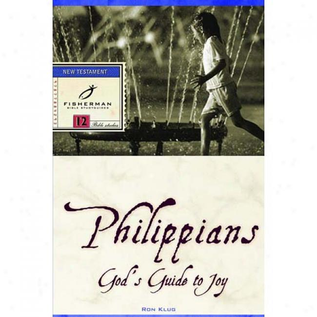 Philippians: Go's Guide To Joy-8 Studies By Ron Klug, Isbn 0877886806
