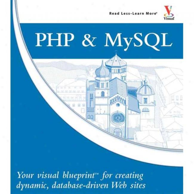 Php & Mysql: Your Visual Blueprint For Creating Dynamic, Database-driven Suffusion Sites