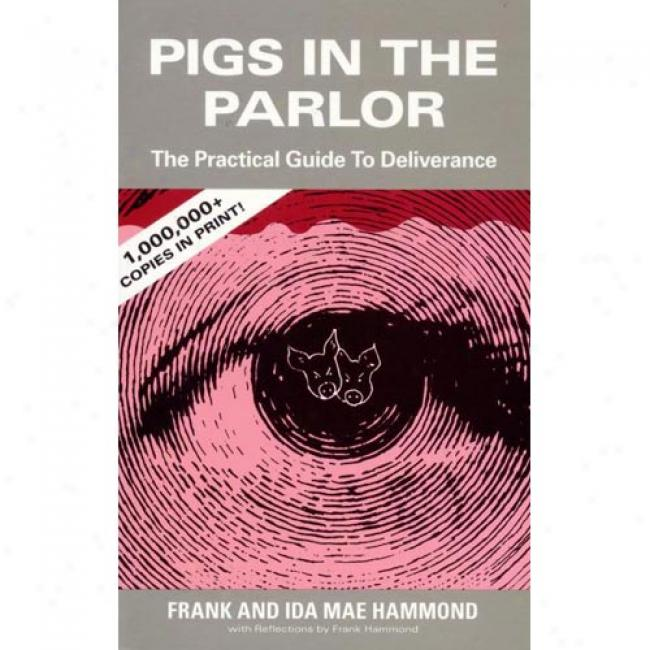 Pigs In The Parlor: By Frank Hammond, Isbn 0892280271