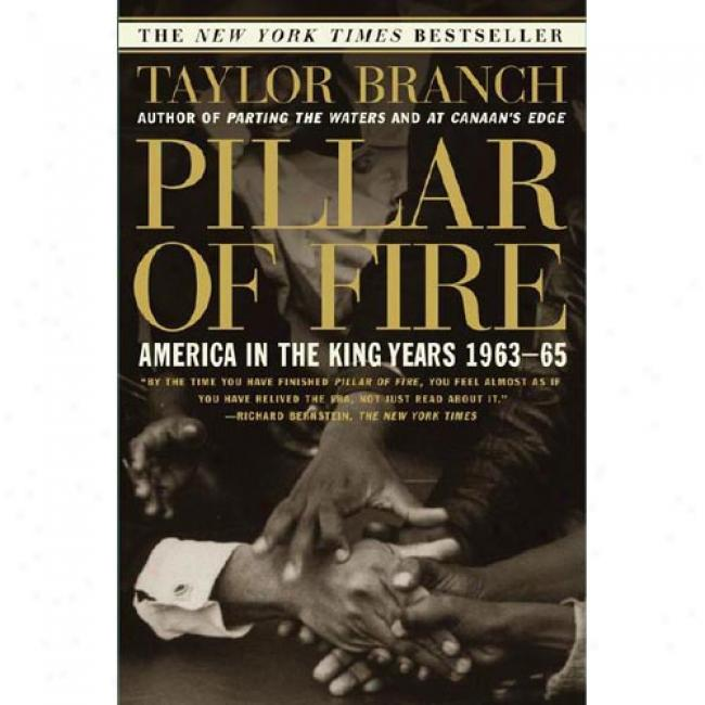 Pillar Of Fire: America In The King Years, 1963-65 By Taylor Branch, Isbn 0684848090