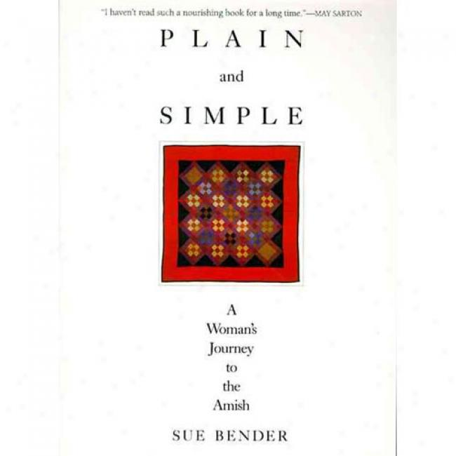Plain And Simple: A Woman's Travel To The Amish By Sue Bender, Isbn 0062501860