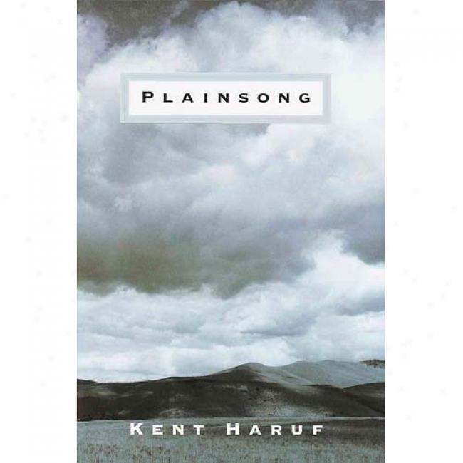 Plainsong By Kent Haruf, Isbn 0375406182