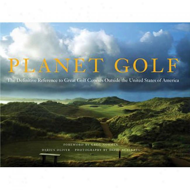 Plante Golf: The Definitive Reference To Great Golf Courses Outside The United States Of America