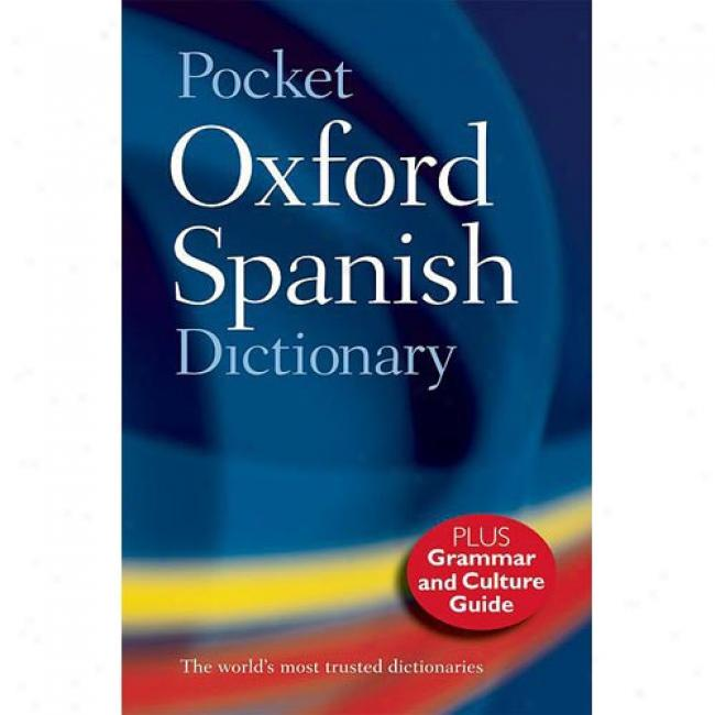 Pocket Oxford Spanish Dictionary/diccionario Oxford Comopact: Spanish-english English-spanish/espanol-ingles Ingles-espanol