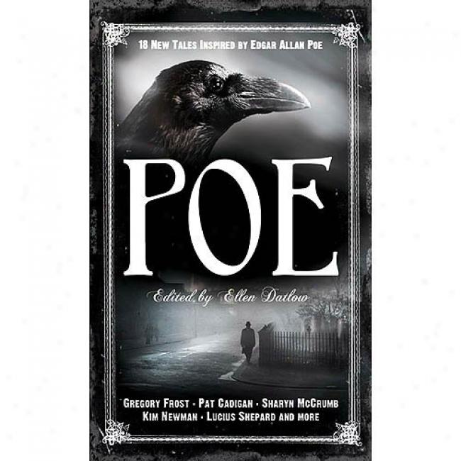 Poe: 19 New Tales Of Suspense, Dark Fantasy, And Horror