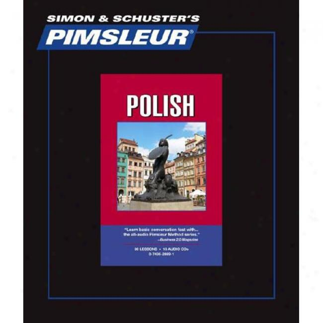 Polish, Comprehensive: Learn To Speak And Understand Polish With Pimsleur Language Programs