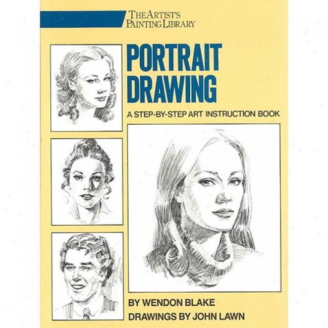 Portrait Drawimg In proportion to Wendon Blake, Isbn 0823040941