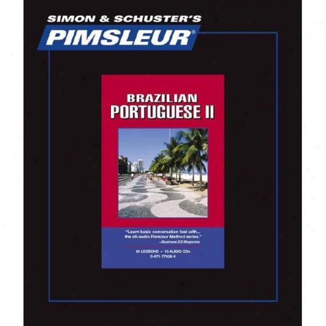 Portuguese Brazilian Ii By Pimsleur, Isbn 061776266