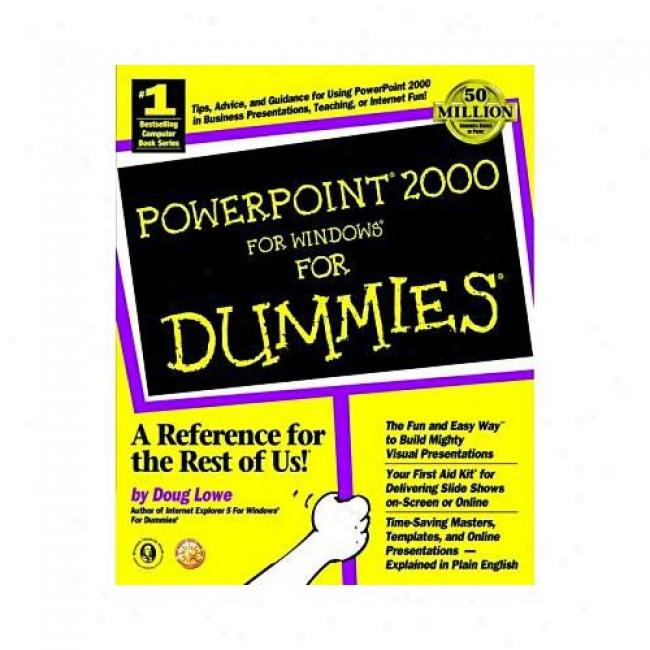 Powerpoint 2000 For Windows For Dummies By Doug Lowe, Isbn 0764504509