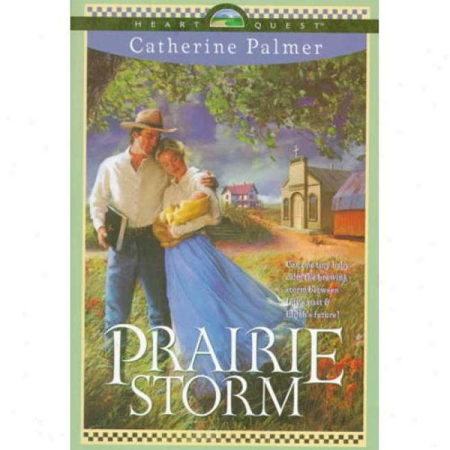 Prairie Storm By Catherine Palmer, Isbn 042370587