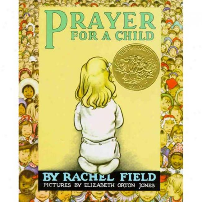 Prayer For A Child By Rachel Field, Isbn 0027351904