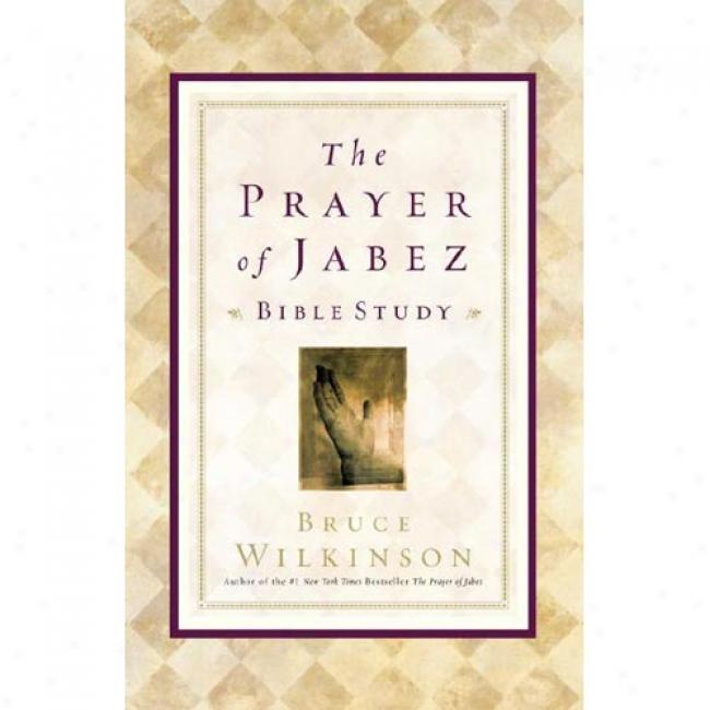 Prayer Of Jabez Bible Study By Bruce Wilkinson, Isbn 1576739791