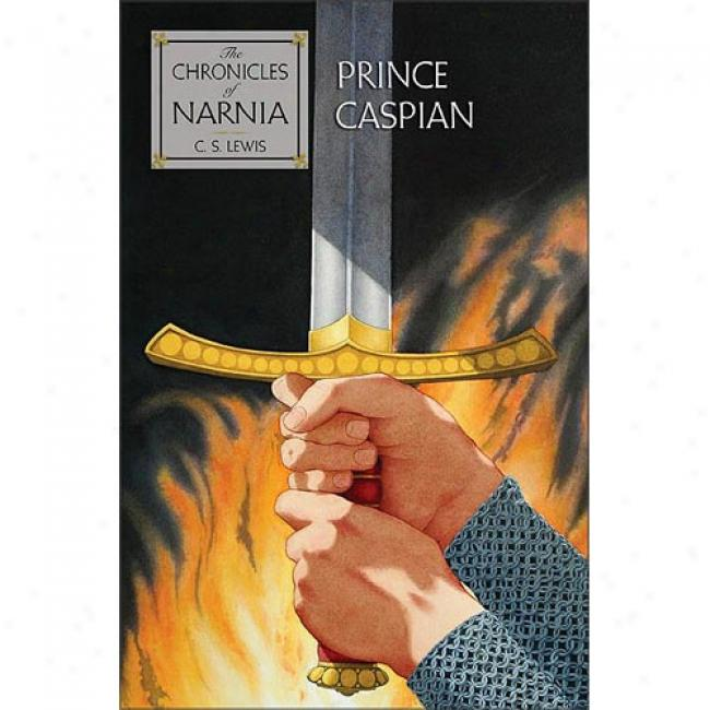 Prince Caspian: The Return To Narnia By C. S. Lewis, Isbn 0060234830
